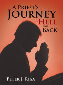 A Priest's Journey To Hell and Back Pdf/ePub eBook