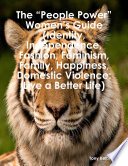 """The """"People Power"""" Women's Guide (Identity, Independence, Fashion, Feminism, Family, Happiness, Domestic Violence: Live a Better Life) Read Online"""