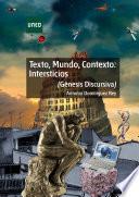 Texto, mundo, contexto: intersticios. (Génesis Discursiva)