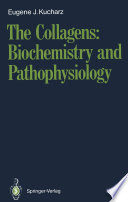 The Collagens: Biochemistry and Pathophysiology