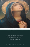 A Treatise on the True Devotion to the Blessed Virgin Pdf/ePub eBook