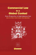 Commercial Law in a Global Context Some Perspectives in Anglo Japanese Law