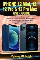 IPhone 12 Mini, 12, 12 Pro & 12 Pro Max User Guide