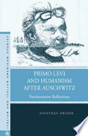 Primo Levi and Humanism after Auschwitz