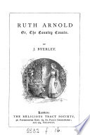 Ruth Arnold  or  The country cousin  by J  Byerley