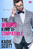 Read Online The Wrong Kind of Compatible For Free