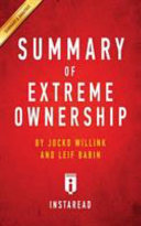 Summary of Extreme Ownership, by Jocko Willink and Leif Babin