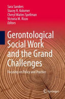 Gerontological social work and the grand challenges : focusing on policy and practice (2019)