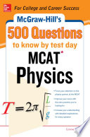 Mcgraw Hill S 500 Mcat Physics Questions To Know By Test Day Book