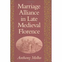 Marriage Alliance in Late Medieval Florence