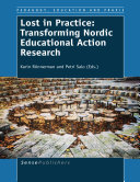 Lost in Practice  Transforming Nordic Educational Action Research