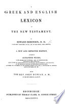 A Greek And English Lexicon Of The New Testament New Edition Revised And Corrected With Additions By S T Bloomfield