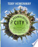 """The Permaculture City: Regenerative Design for Urban, Suburban, and Town Resilience"" by Toby Hemenway"