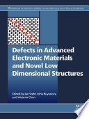 Defects In Advanced Electronic Materials And Novel Low Dimensional Structures Book PDF