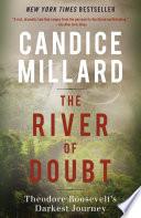 The River of Doubt  : Theodore Roosevelt's Darkest Journey