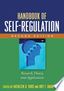 """Handbook of Self-Regulation, Second Edition: Research, Theory, and Applications"" by Kathleen D. Vohs, Roy F. Baumeister"