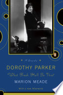 """""""Dorothy Parker: What Fresh Hell Is This?"""" by Marion Meade"""
