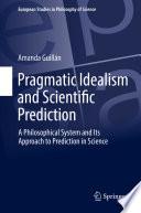 Pragmatic Idealism and Scientific Prediction