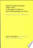 David Crockett Graham  1884 1961  as Zoological Collector and Anthropologist in China