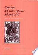 Catálogo del teatro español del siglo XVI. Índice de piezas conservadas, perdidas y representadas