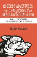 Robert's Adventures and the Odyssey of Dracula's Black Dog [Pdf/ePub] eBook
