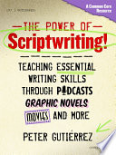 The Power Of Scriptwriting Teaching Essential Writing Skills Through Podcasts Graphic Novels Movies And More