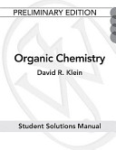 Student Study Guide and Solutions Manual T/a Organic Chemistry, 1E Preliminary Edition Volume 1 Binder Ready Version