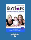 "Grandloving: Making Memories with Your Grandchildren Babies to Teens[¬""near Or Far"