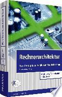 Rechnerarchitektur : Von der digitalen Logik zum Parallelrechner