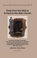 Finds from the Well at St Paul in the Bail  Lincoln