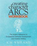 Creating Character Arcs Workbook