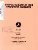 A Comparative Analysis Of Urban Transportation Requirements Volume I Final Report