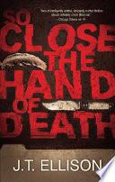 So Close the Hand of Death Book PDF