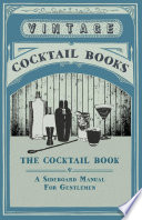 The Cocktail Book   A Sideboard Manual For Gentlemen