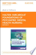 """Varcarolis' Foundations of Psychiatric-Mental Health Nursing E-Book: A Clinical Approach"" by Margaret Jordan Halter"