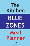 The Kitchen Blue Zones Meal Planner Book PDF