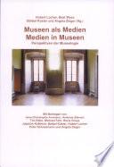 Museen als Medien - Medien in Museen