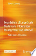 Foundations of Large Scale Multimedia Information Management and Retrieval