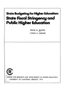 State Budgeting for Higher Education, State Fiscal Stringency and Public Higher Education