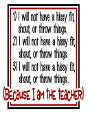 I Will Not Have a Hissy Fit  Shout  Or Throw Things  Because I Am the Teacher