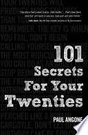 """101 Secrets For Your Twenties"" by Paul Angone"