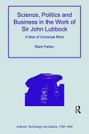 Science, Politics and Business in the Work of Sir John Lubbock