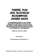 Theatre Film And Television Biographies Master Index