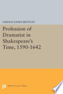 Profession of Dramatist in Shakespeare's Time, 1590-1642