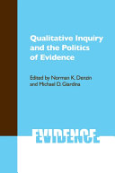 QUALITATIVE INQUIRY AND THE POLITICS OF EVIDENCE