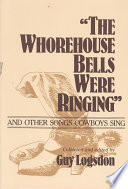 'The Whorehouse Bells Were Ringing' and Other Songs Cowboys Sing