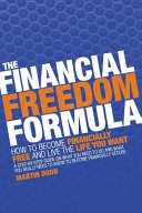 The Financial Freedom Formula  How to Become Financially Free and Live the Life You Want