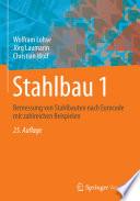 Stahlbau 1  : Bemessung von Stahlbauten nach Eurocode mit zahlreichen Beispielen