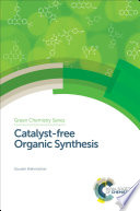 Catalyst free Organic Synthesis