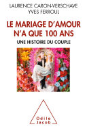 Le Mariage d'amour n'a que 100 ans